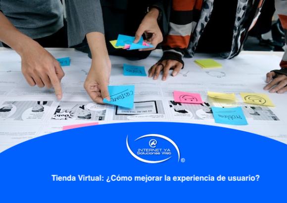 Tienda Virtual: ¿Cómo mejorar la experiencia de usuario?