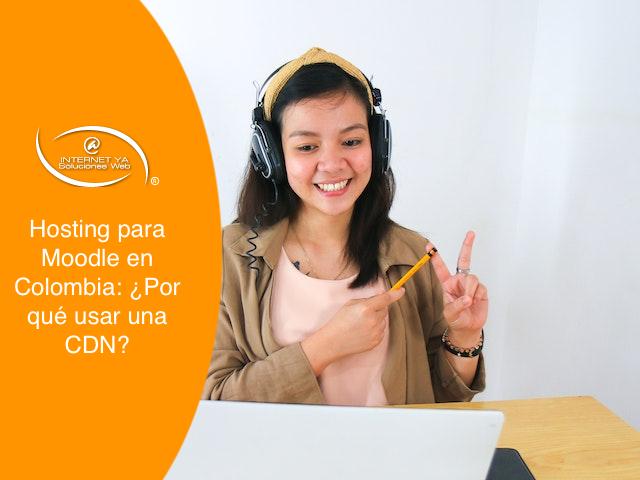 Hosting para Moodle en Colombia: ¿Por qué usar una CDN?