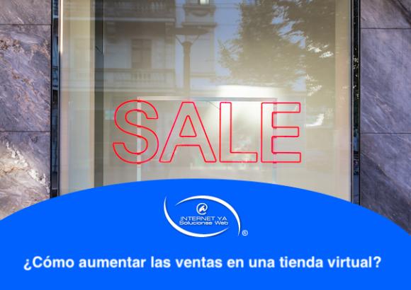 ¿Cómo aumentar las ventas en una tienda virtual?