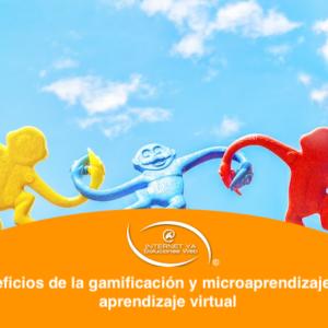 Beneficios de la gamificación y microaprendizaje en el aprendizaje virtual