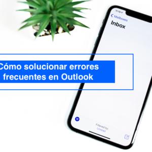 Cómo solucionar errores frecuentes en Outlook