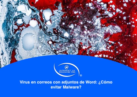 Virus en correos con adjuntos de Word: Cómo evitar Malware